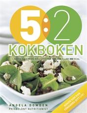 Bild på 5:2 kokboken : läckra recept på måltider med 100, 200 eller 300 kcal