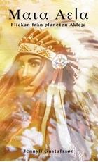 Bild på Maia Aela. Flickan från planeten Akleja