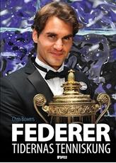 Bild på Federer : tidernas tenniskung