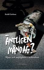Bild på Äntligen måndag? Myter och möjligheter i arbetslivet