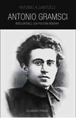 Bild på Antonio Gramsci 1891-1937 : intellektuell och politisk biografi