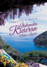 Bild på Trädgård & mat på Italienska Rivieran : möten i Ligurien