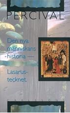 Bild på Den nya människans historia : Lasarustecknet
