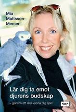 Bild på Lär dig ta emot djurens budskap : genom att lära känna dig själv
