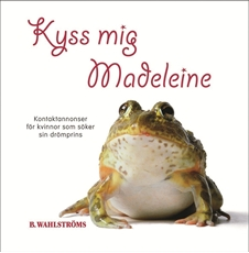 Bild på Kyss mig, Madeleine : kontaktannonser för kvinnor som söker sin drömprins