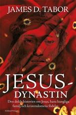Bild på Jesusdynastin : den dolda historien om Jesus, hans kungliga familj och kristendomens födelse