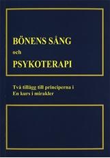 Bild på Bönens sång och psykoterapi : två tillägg till till principerna i En kurs i mirakler
