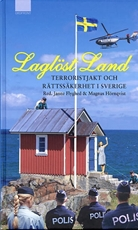 Bild på Laglöst land  Terroristjakt och rättssäkerhet i Sverige
