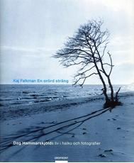 Bild på En orörd sträng : Dag Hammarskjölds liv i haiku och fotografier