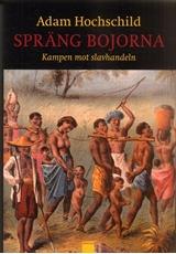 Bild på Spräng bojorna : kampen mot slavhandeln