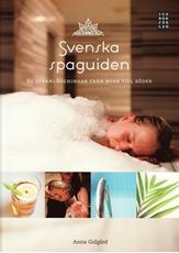 Bild på Svenska spaguiden : 80 spaanläggingar från norr till söder