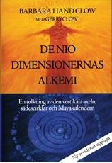 Bild på De nio dimensionernas alkemi : en tolkning av den vertikala axeln, sädescirklar och Mayakalendern