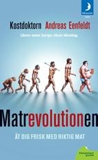 Bild på Matrevolutionen : ät dig frisk med riktig mat