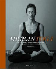 Bild på Migränyoga : bli fri från huvudvärk med yoga & ayurveda