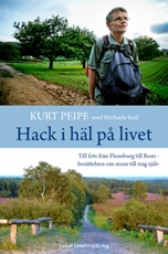 Bild på Hack i häl på livet : till fots från Flensburg till Rom – berättelen om resan till mig själv