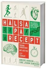 Bild på Hälsa på recept : träna smartare, må bättre, lev längre