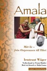 Bild på Amala  Mitt liv : från Ostpreussen till Tibet