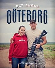 Bild på Det andra Göteborg : en fotobok om livet i Gothenburg, Nebraska - det enda andra Göteborg i världen
