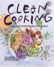 Bild på Clean cooking : Laga mat utan gluten och mjölk