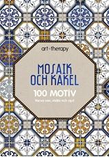 Bild på Mosaik och kakel : 100 motiv - varva ner, måla och njut