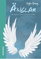 Bild på Änglar : lär dig att se, höra och känna änglar