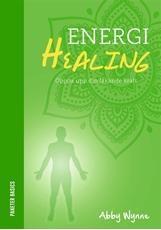 Bild på Energihealing : öppna upp din läkande kraft