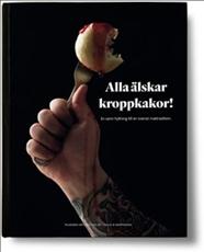 Bild på Alla älskar kroppkakor! : en sann hyllning till en svensk mattradition