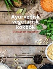 Bild på Ayurvedisk vegetarisk kokbok : ät enligt din kroppstyp