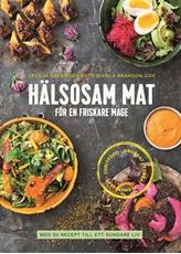 Bild på Hälsosam mat för en friskare mage : med 50 recept till ett sundare liv