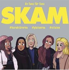 Bild på Skam : karaktärerna, platserna, citaten