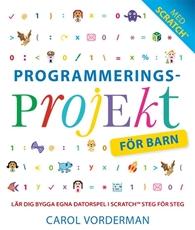 Bild på Programmeringsprojekt för barn : lär dig programmera i Scratch