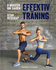 Bild på Effektiv träning : 8 minuter om dagen, utan redskap