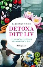 Bild på Detoxa ditt liv : ett 21-dagars program för kropp och själ