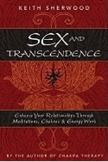 Bild på Sex and Transcendence: Enhance Your Relationships Through Meditations, Chakra & Energy Work