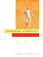 Bild på Essential anatomy for healing and martial arts