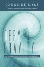 Bild på Defy gravity - how to heal beyond the boundaries of ordinary reason