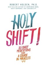 Bild på HOLY SHIFT! 365 Daily Meditations From A Course In Miracles (H)