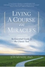 Bild på Living a course in miracles - an essential guide to the classic text