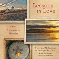 Bild på LESSONS ON LOVE FROM A COURSE IN MIRACLES: Truths & Meditations On The Legendary Text (H)