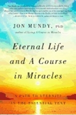 Bild på Eternal life and a course in miracles - a path to eternity in the essential