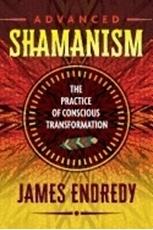 Bild på Advanced shamanism - the practice of conscious transformation