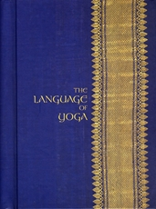 Bild på The Language of Yoga: Complete A to Y Guide to Asana Names, Sanskrit Terms, and Chants [With 2 CDs]