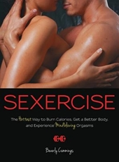Bild på Sexercise : The Hottest Way to Burn Calories, Get a Better Body, and Experience Mindblowing Orgasms
