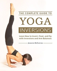 Bild på Complete guide to yoga inversions - learn how to invert, float, and fly wit