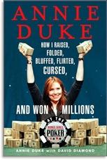 Bild på Annie Duke: How I Raised, Folded, Bluffed, Flirted, Cursed, and Won Millions at the World Series of Poker