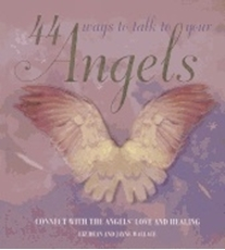 Bild på 44 ways to talk to your angels - connect with the angels love and healing