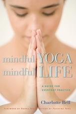 Bild på Mindful Yoga, Mindful Life: A Guide For Everyday Practice