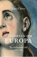 Bild på Historien om Europa : besatthetens tid 1600-1800