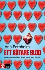 Bild på Ett sötare blod : om hälsoeffekterna av ett sekel med socker