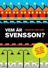 Bild på Vem är Svensson? : allt du vill veta om din granne
